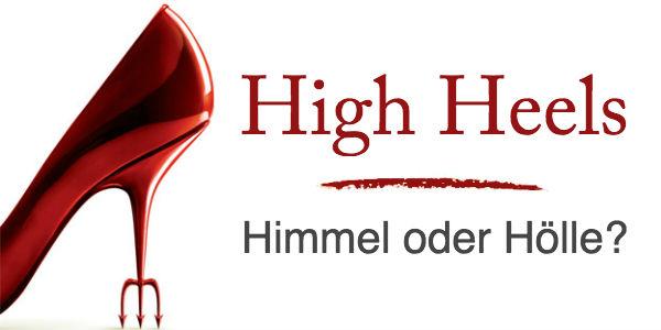 High Heels - Himmel oder Hölle?